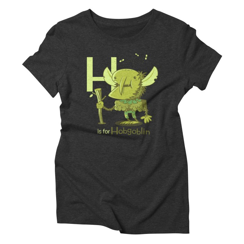 H is for Hobgoblin — No Fart Women's Triblend T-Shirt by Hazy Dell Press