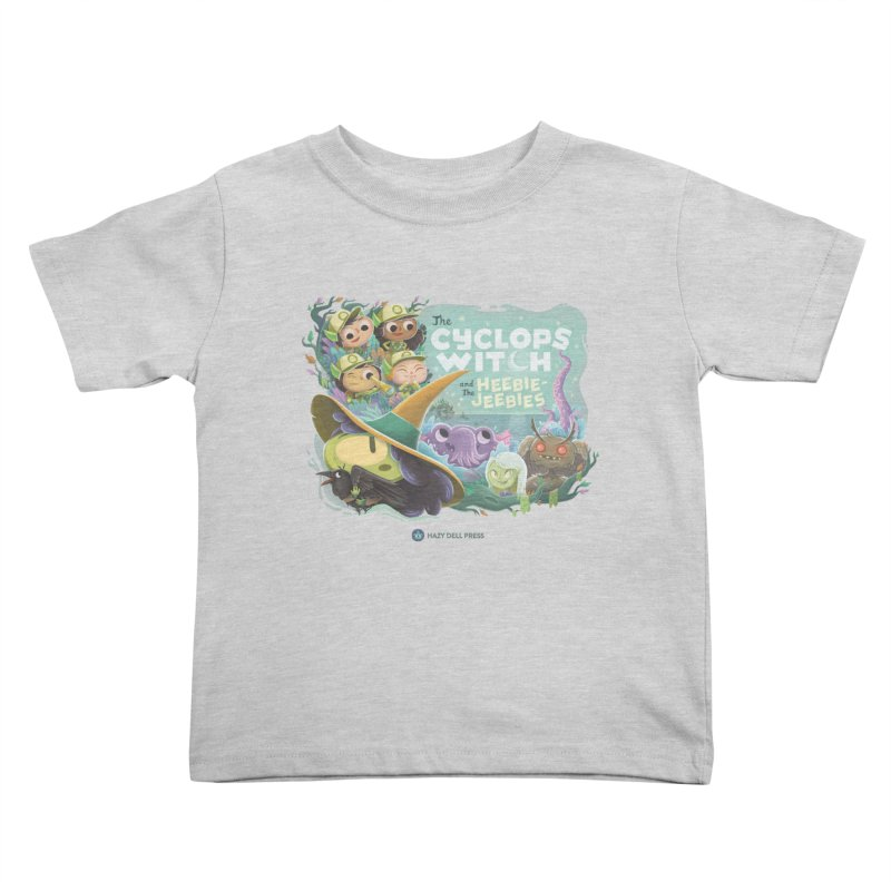 The Cyclops Witch and the Heebie-Jeebies Kids Toddler T-Shirt by Hazy Dell Press