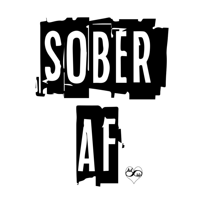 Sober AF by Hope Dealers BTC
