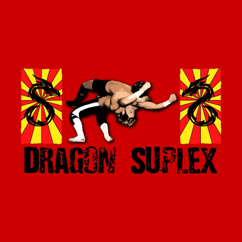 Dragon Suplex (black text) by Hect Dogg Ind.'s Artist Shop