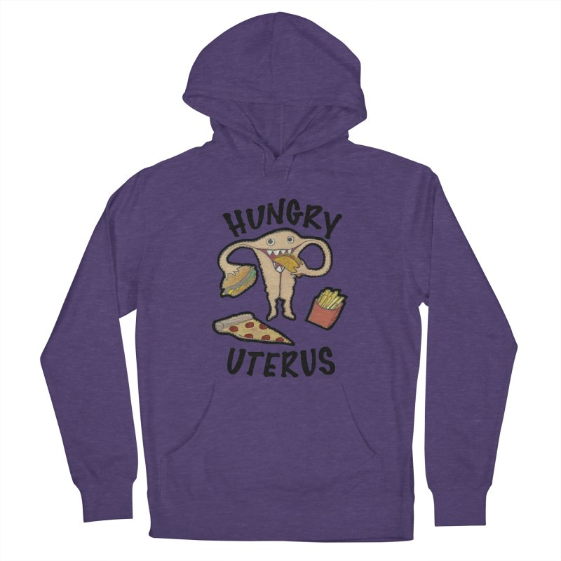 Hungry Uterus Women's Pullover Hoody by heARTcart's Artist Shop