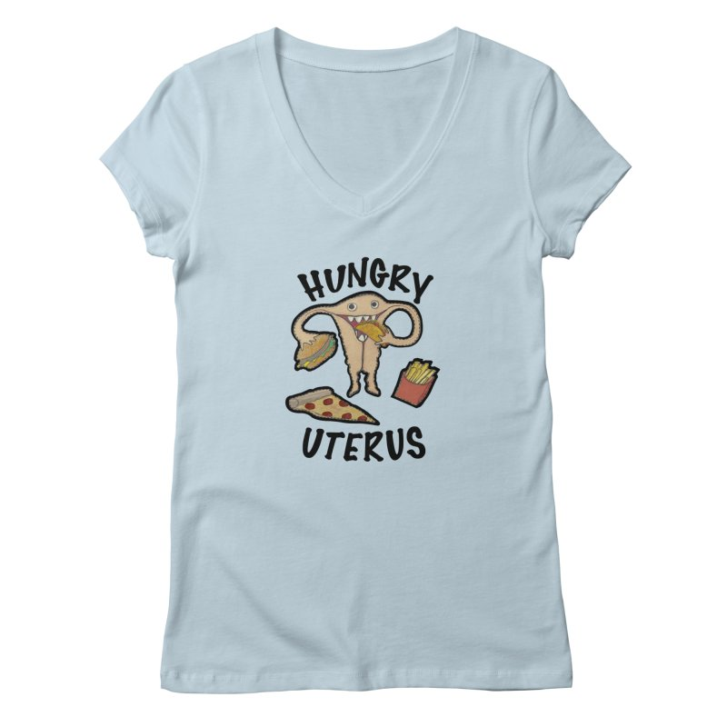 Hungry Uterus Women's V-Neck by heARTcart's Artist Shop
