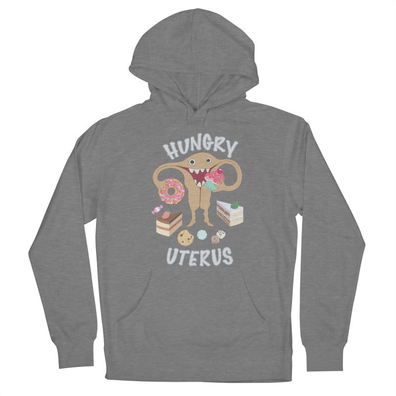 Hungry Uterus Sweet Tooth Women's Pullover Hoody by heARTcart's Artist Shop