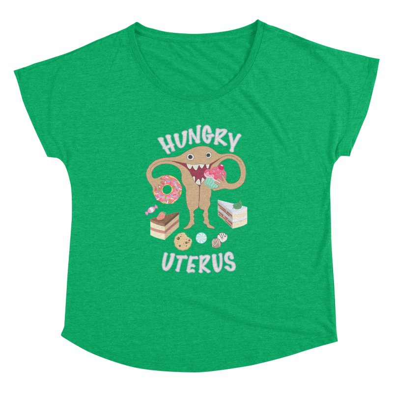 Hungry Uterus Sweet Tooth Women's Dolman Scoop Neck by heARTcart's Artist Shop