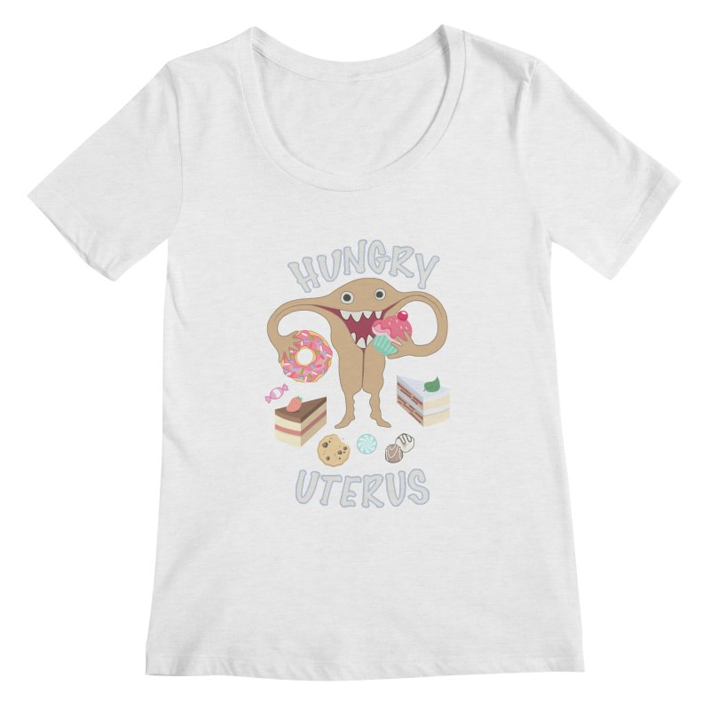 Hungry Uterus Sweet Tooth Women's Regular Scoop Neck by heARTcart's Artist Shop