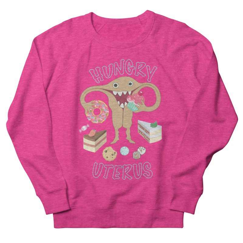 Hungry Uterus Sweet Tooth Women's French Terry Sweatshirt by heARTcart's Artist Shop