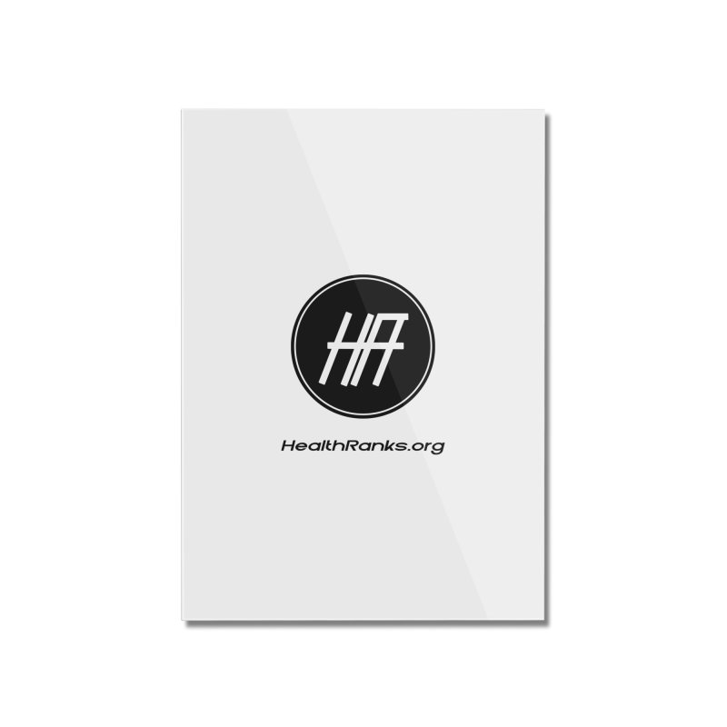 """HR """"official"""" logo Home Mounted Acrylic Print by HealthRanks.org GEAR"""