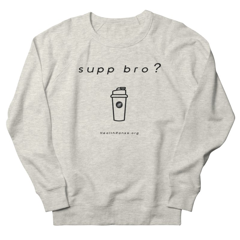 "HR ""supp bro"" logo Men's French Terry Sweatshirt by HealthRanks.org GEAR"
