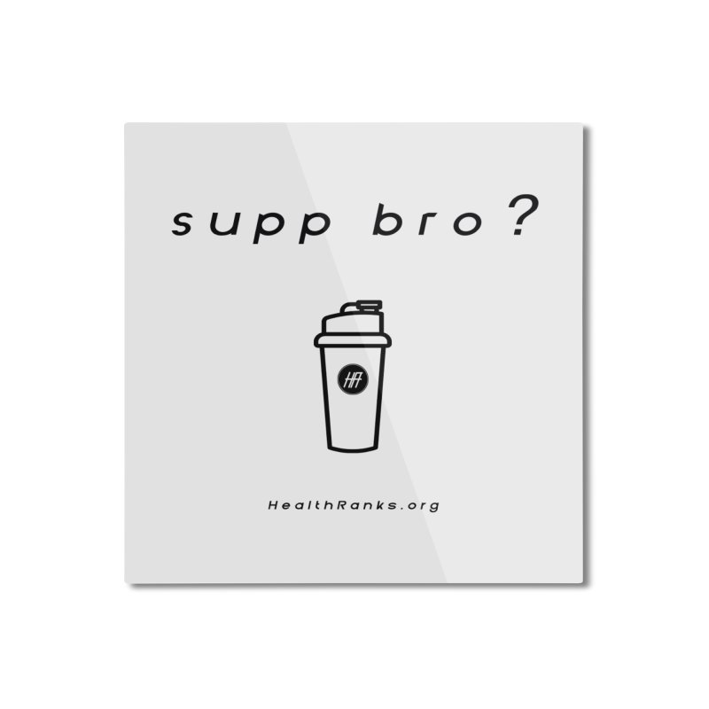"HR ""supp bro"" logo Home Mounted Aluminum Print by HealthRanks.org GEAR"