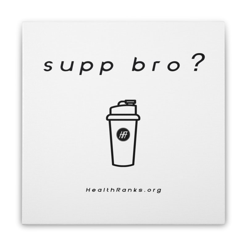 "HR ""supp bro"" logo Home Stretched Canvas by HealthRanks.org GEAR"