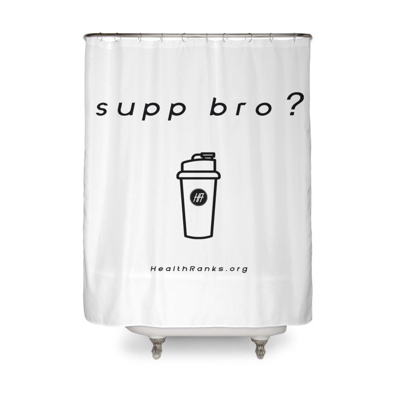 "HR ""supp bro"" logo Home Shower Curtain by HealthRanks.org GEAR"