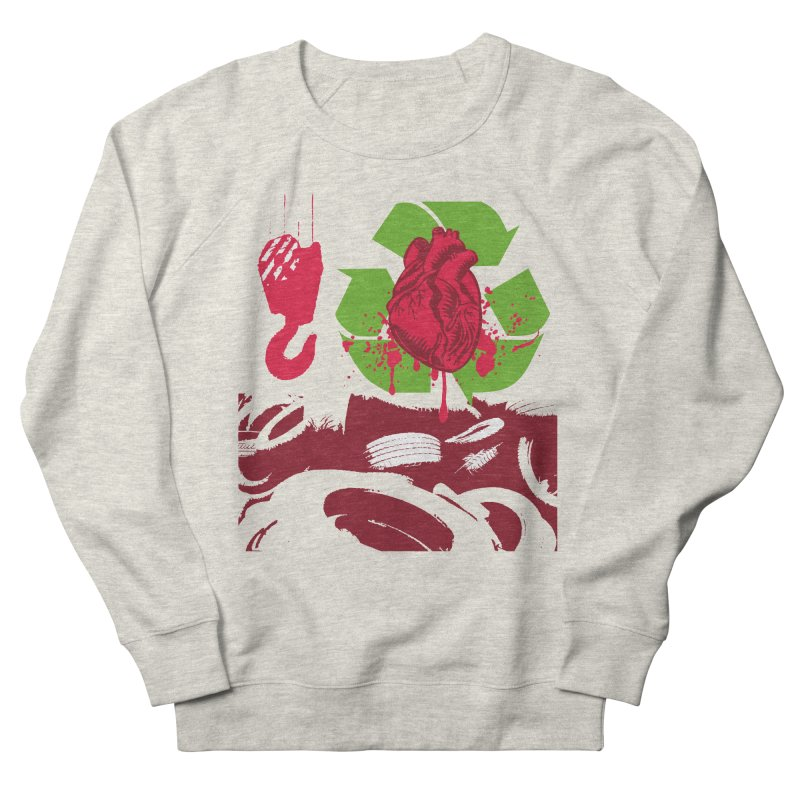 Recycle your Heart Women's French Terry Sweatshirt by heavybrush's Artist Shop