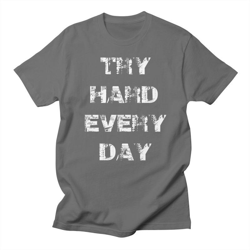 Try Hard!!! Men's T-Shirt by heavybrush's Artist Shop