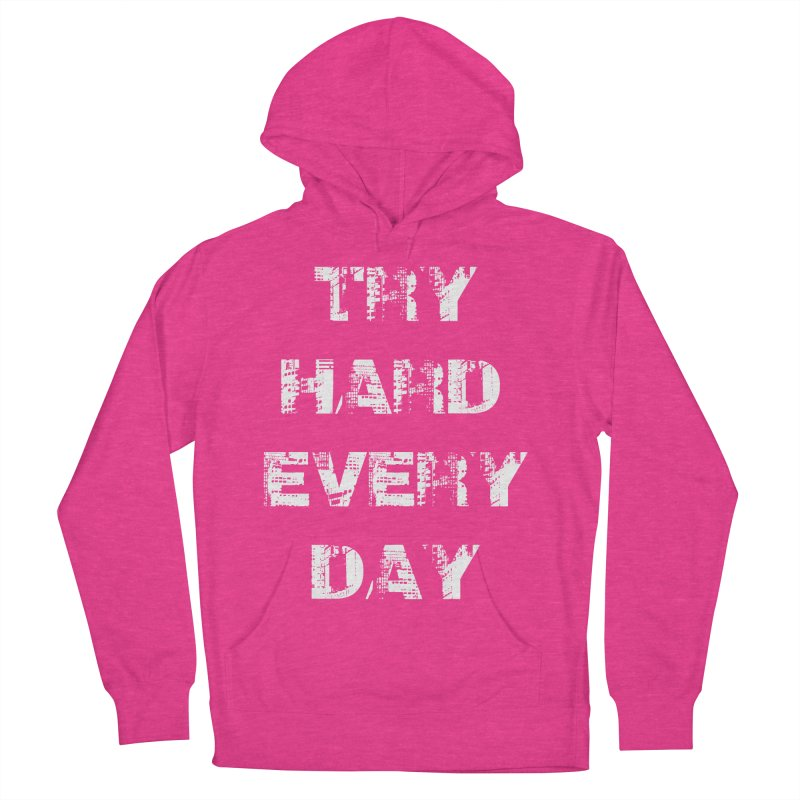 Try Hard!!! Men's French Terry Pullover Hoody by heavybrush's Artist Shop