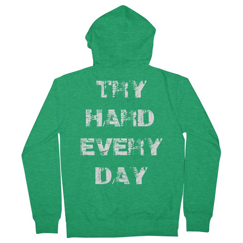 Try Hard!!! Men's French Terry Zip-Up Hoody by heavybrush's Artist Shop