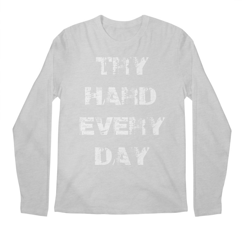 Try Hard!!! Men's Regular Longsleeve T-Shirt by heavybrush's Artist Shop