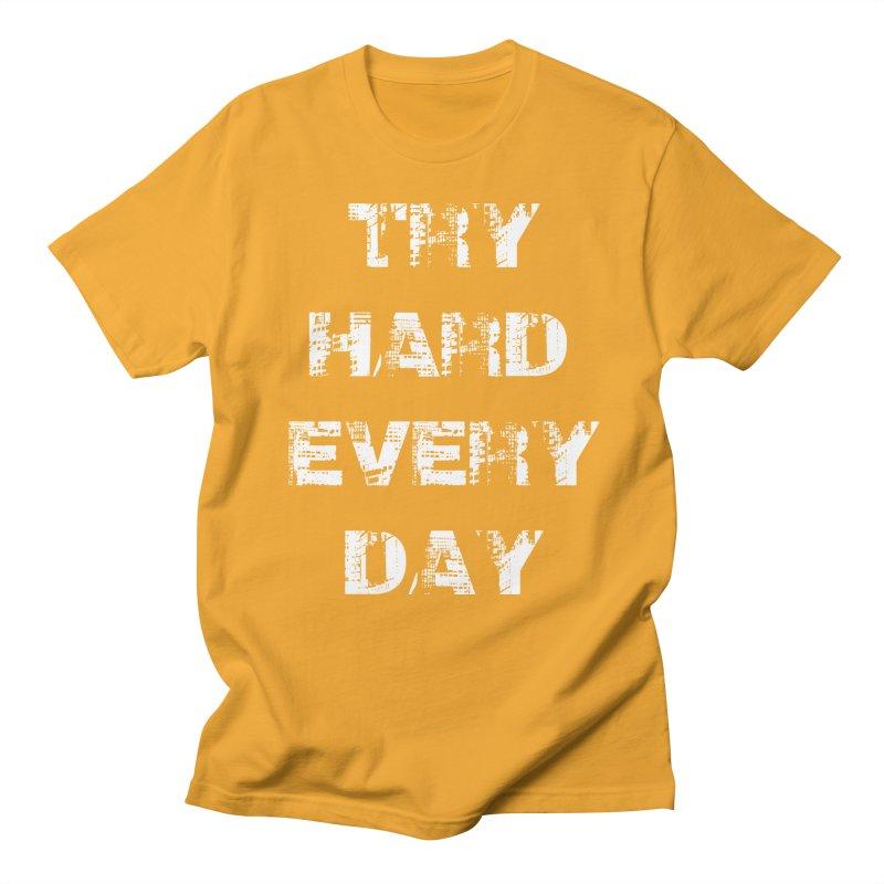 Try Hard!!! Women's Regular Unisex T-Shirt by heavybrush's Artist Shop