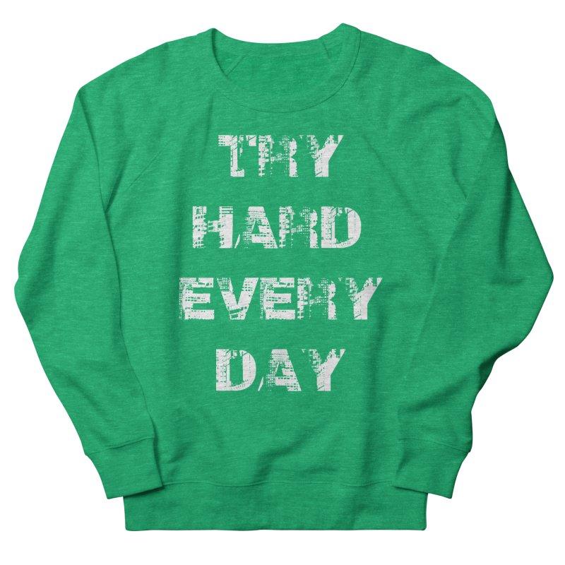 Try Hard!!! Men's French Terry Sweatshirt by heavybrush's Artist Shop