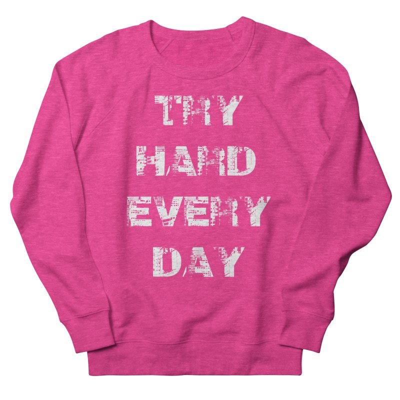 Try Hard!!! Men's French Terry Sweatshirt by heavybrush's Artist Shop
