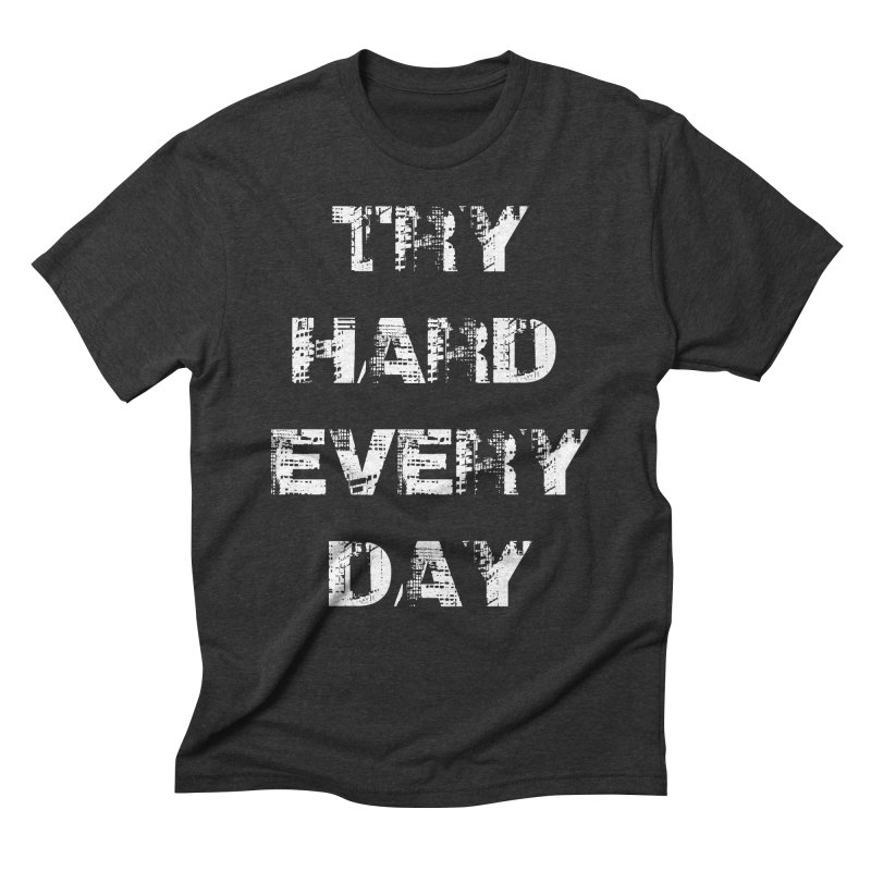 Try Hard!!! Men's Triblend T-Shirt by heavybrush's Artist Shop