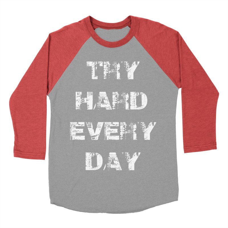Try Hard!!! Men's Baseball Triblend Longsleeve T-Shirt by heavybrush's Artist Shop