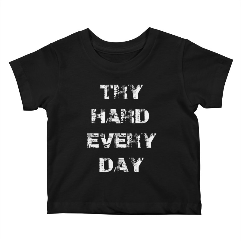 Try Hard!!! Kids Baby T-Shirt by heavybrush's Artist Shop