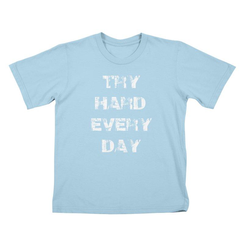 Try Hard!!! Kids T-Shirt by heavybrush's Artist Shop