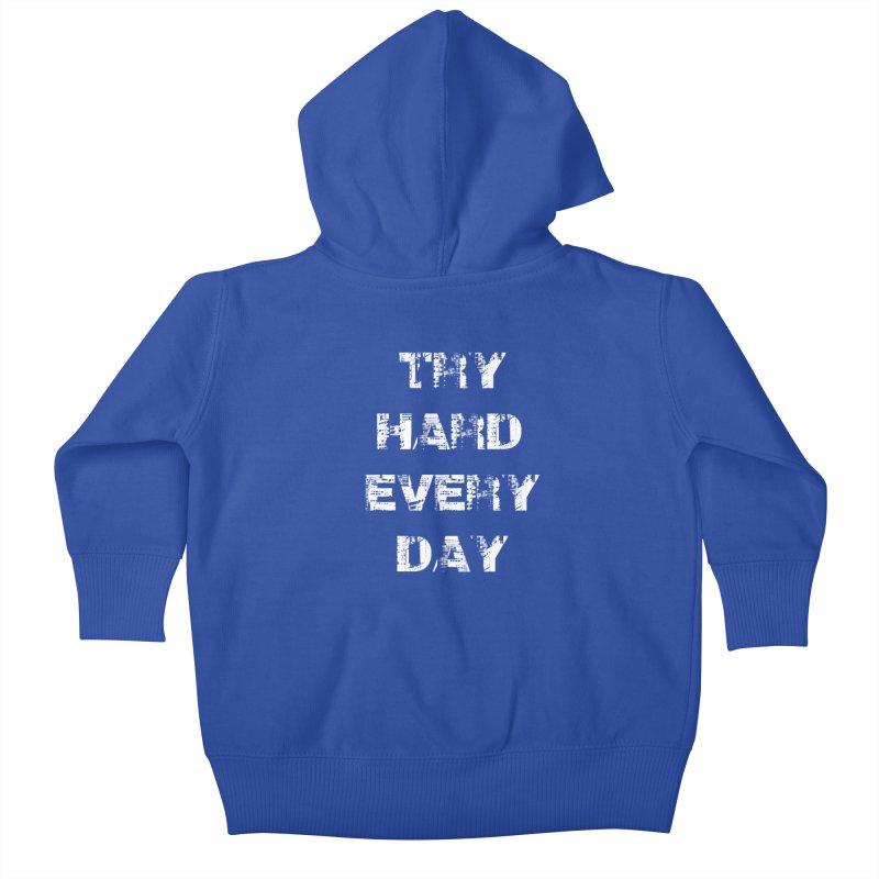 Try Hard!!! Kids Baby Zip-Up Hoody by heavybrush's Artist Shop