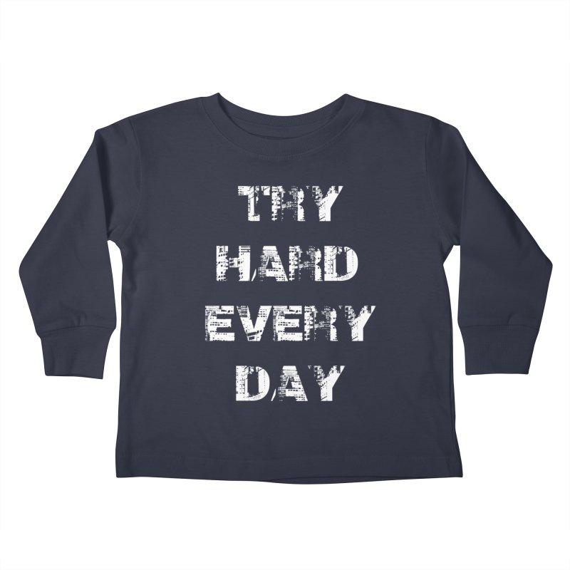 Try Hard!!! Kids Toddler Longsleeve T-Shirt by heavybrush's Artist Shop