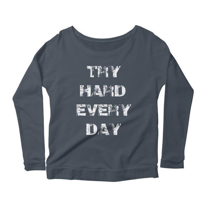 Try Hard!!! Women's Scoop Neck Longsleeve T-Shirt by heavybrush's Artist Shop