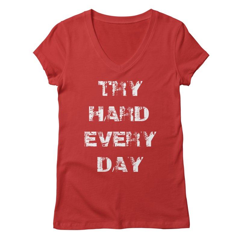 Try Hard!!! Women's Regular V-Neck by heavybrush's Artist Shop
