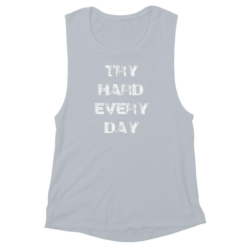 Try Hard!!! Women's Muscle Tank by heavybrush's Artist Shop