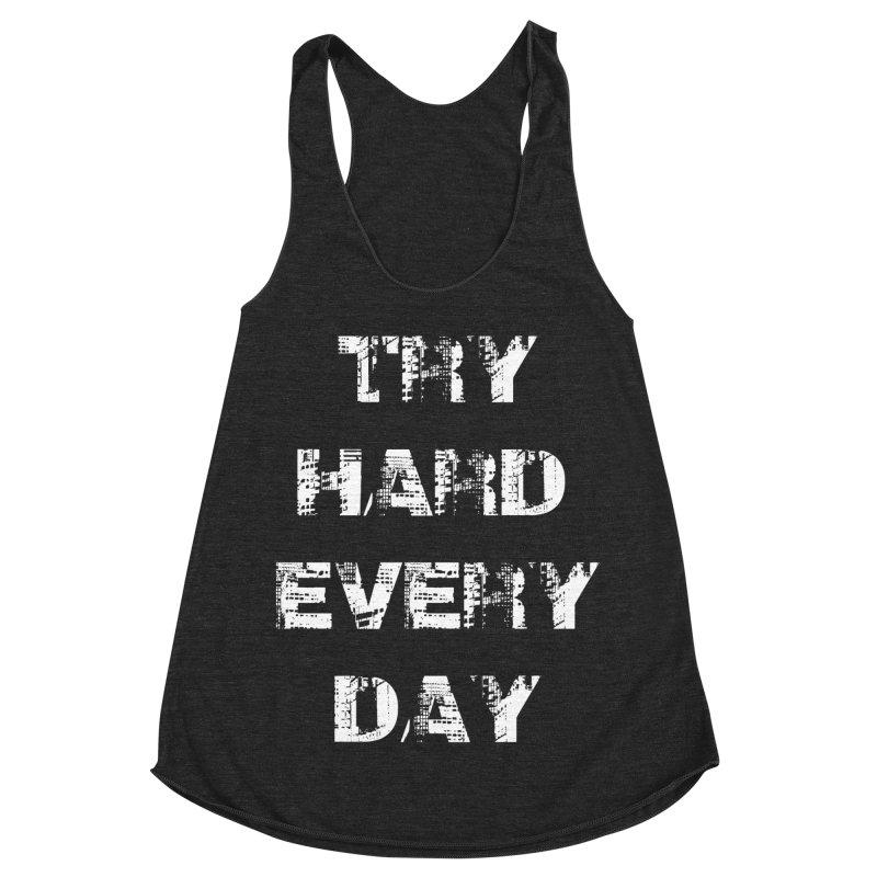 Try Hard!!! Women's Racerback Triblend Tank by heavybrush's Artist Shop