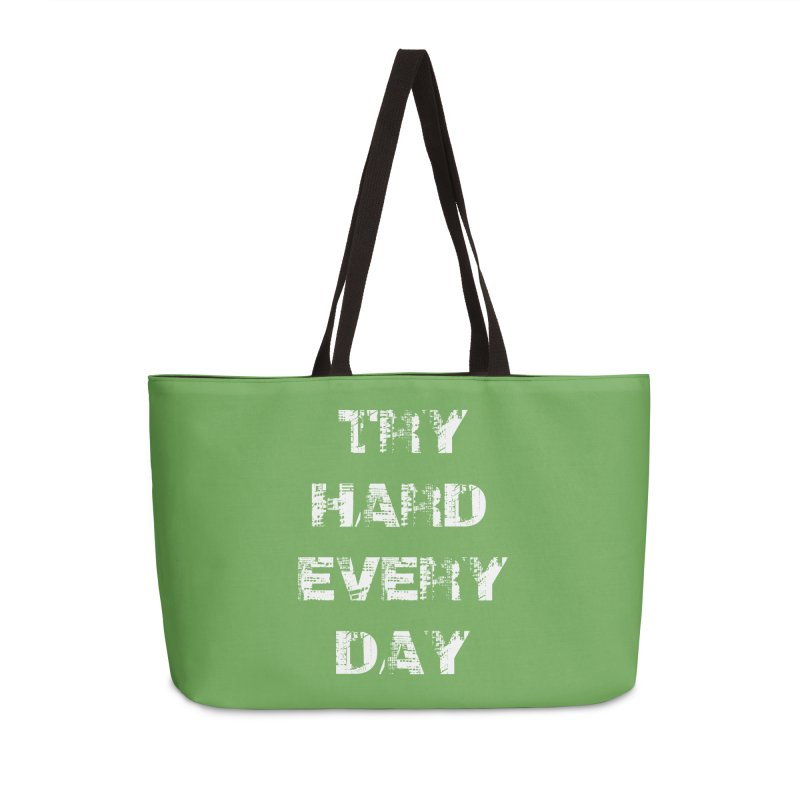 Try Hard!!! Accessories Weekender Bag Bag by heavybrush's Artist Shop
