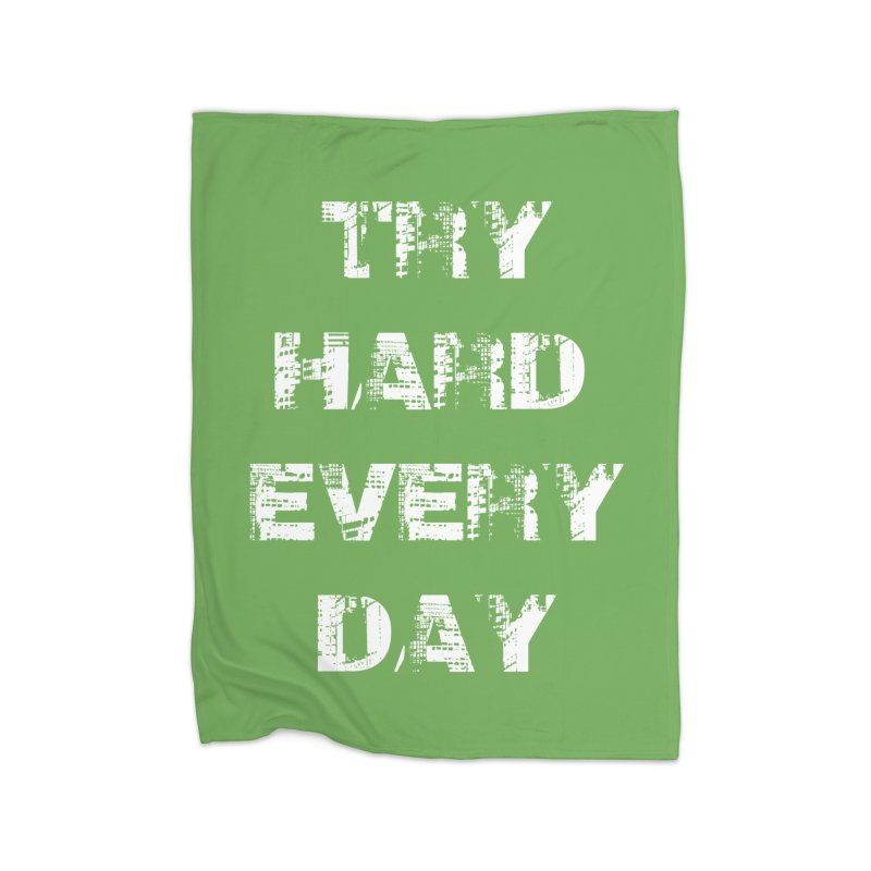 Try Hard!!! Home Blanket by heavybrush's Artist Shop