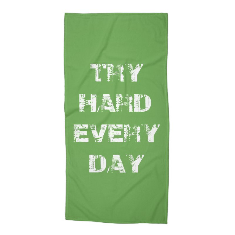 Try Hard!!! Accessories Beach Towel by heavybrush's Artist Shop