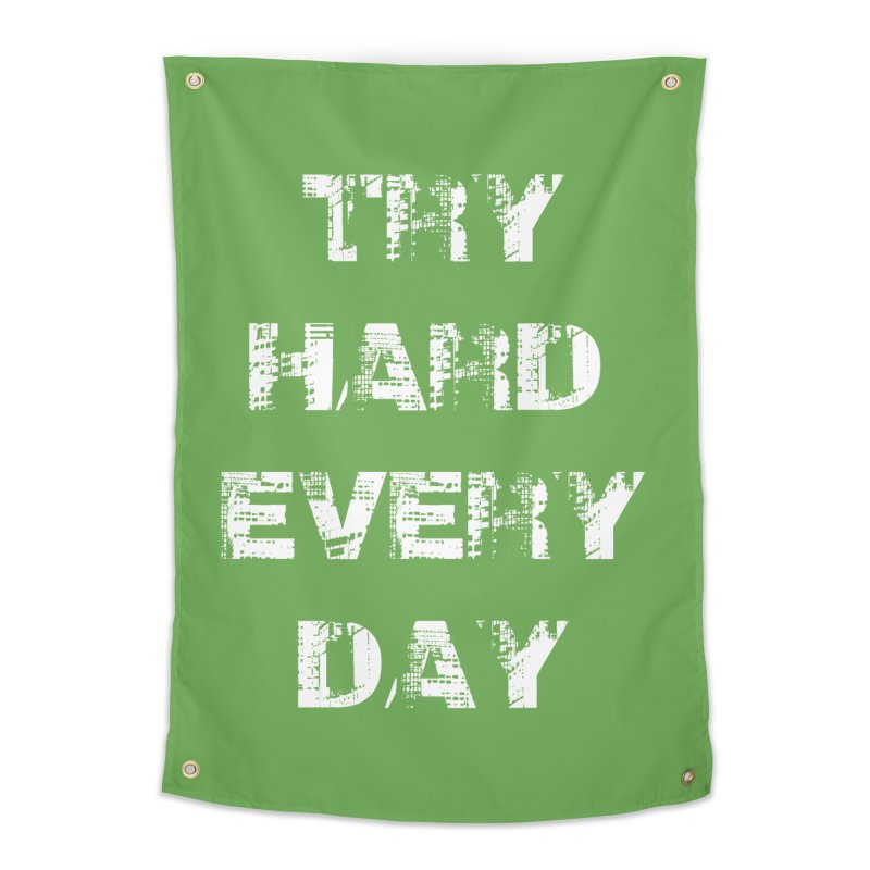 Try Hard!!! Home Tapestry by heavybrush's Artist Shop