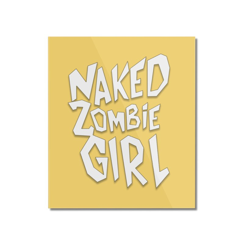 (Official) Naked Zombie Girl Logo - T-Shirt Home Mounted Acrylic Print by The Official Hectic Films Shop