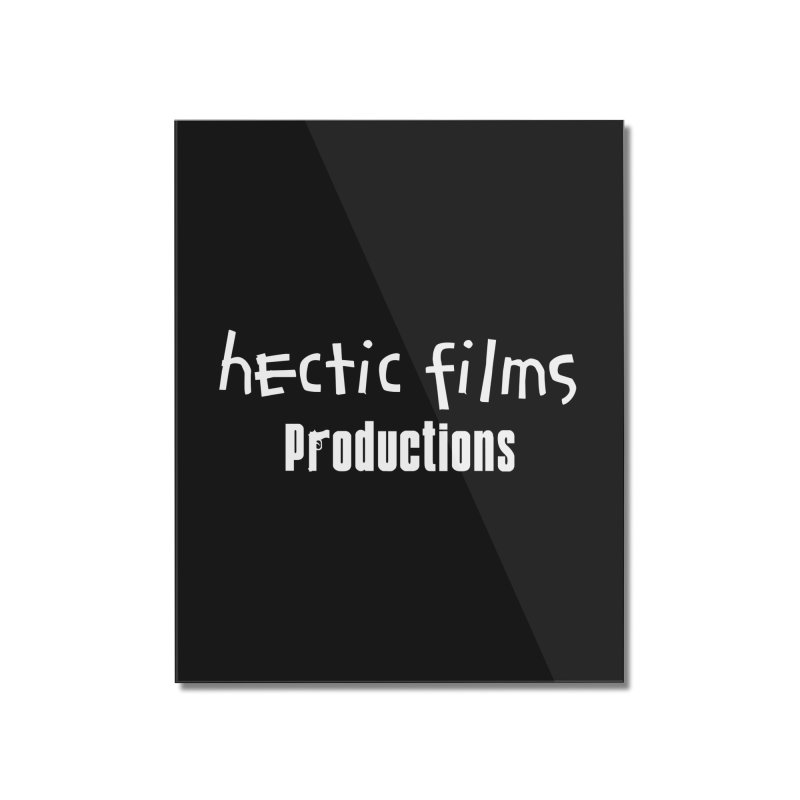 (Official) Hectic Films Classic T-Shirt Home Mounted Acrylic Print by The Official Hectic Films Shop