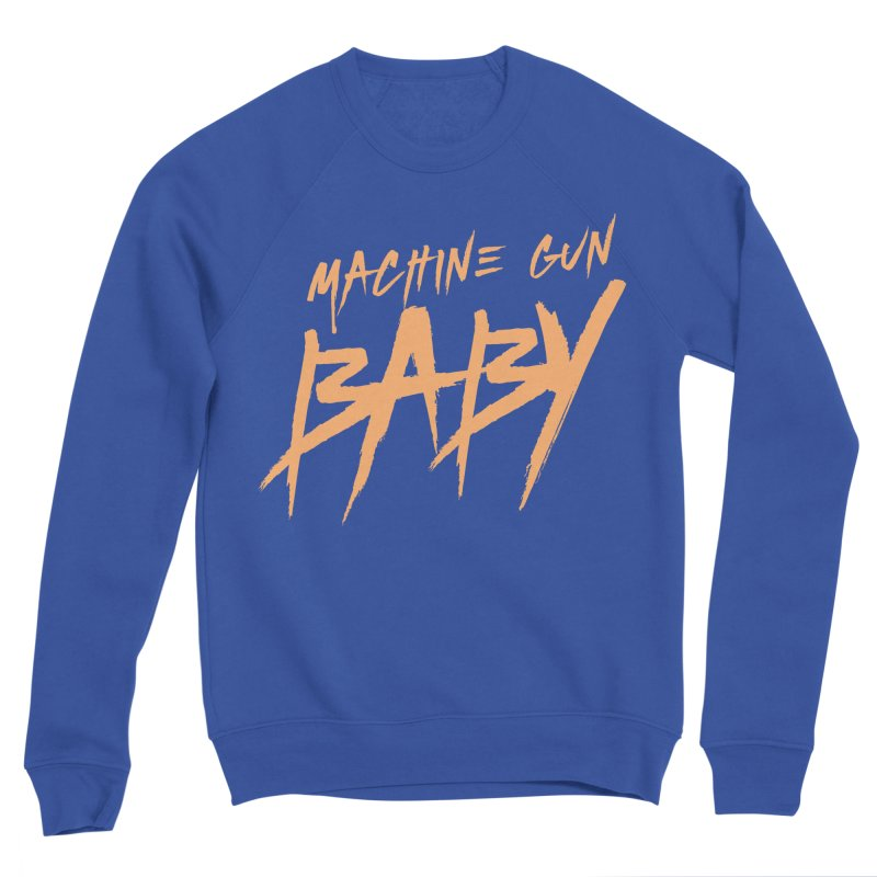 (Official) Machine Gun Baby - T-Shirt Women's Sweatshirt by The Official Hectic Films Shop