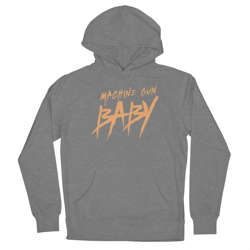 (Official) Machine Gun Baby - T-Shirt Women's Pullover Hoody by The Official Hectic Films Shop