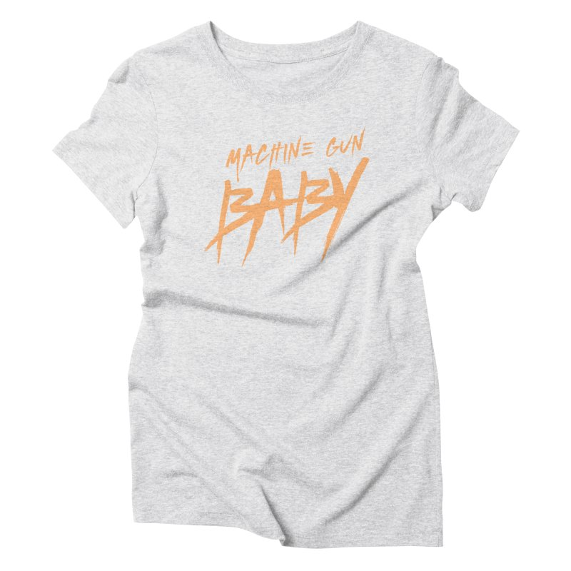 (Official) Machine Gun Baby - T-Shirt Women's T-Shirt by The Official Hectic Films Shop