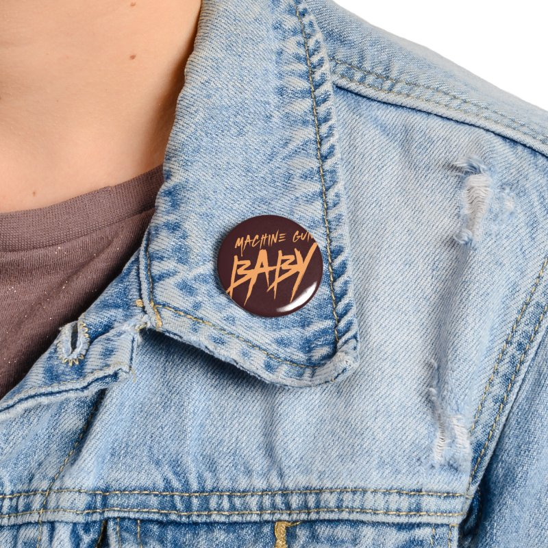(Official) Machine Gun Baby - T-Shirt Accessories Button by The Official Hectic Films Shop