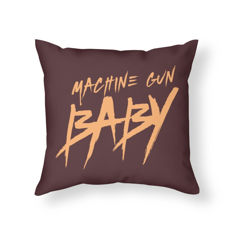 (Official) Machine Gun Baby - T-Shirt Home Throw Pillow by The Official Hectic Films Shop