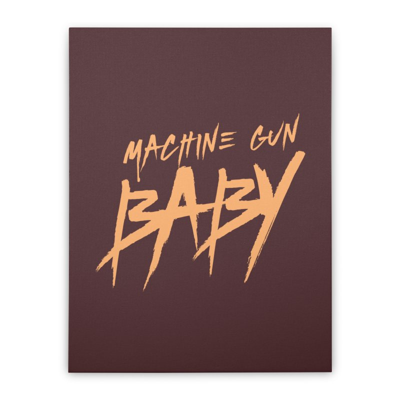 (Official) Machine Gun Baby - T-Shirt Home Stretched Canvas by The Official Hectic Films Shop