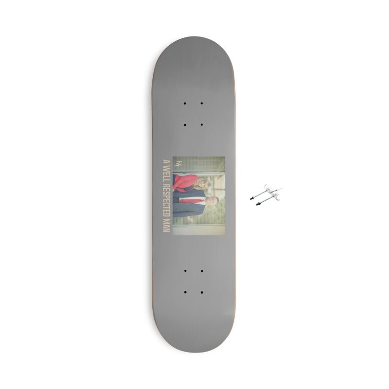 A Well Respected Man Short Film - May 2020 Limited Accessories Skateboard by The Official Hectic Films Shop