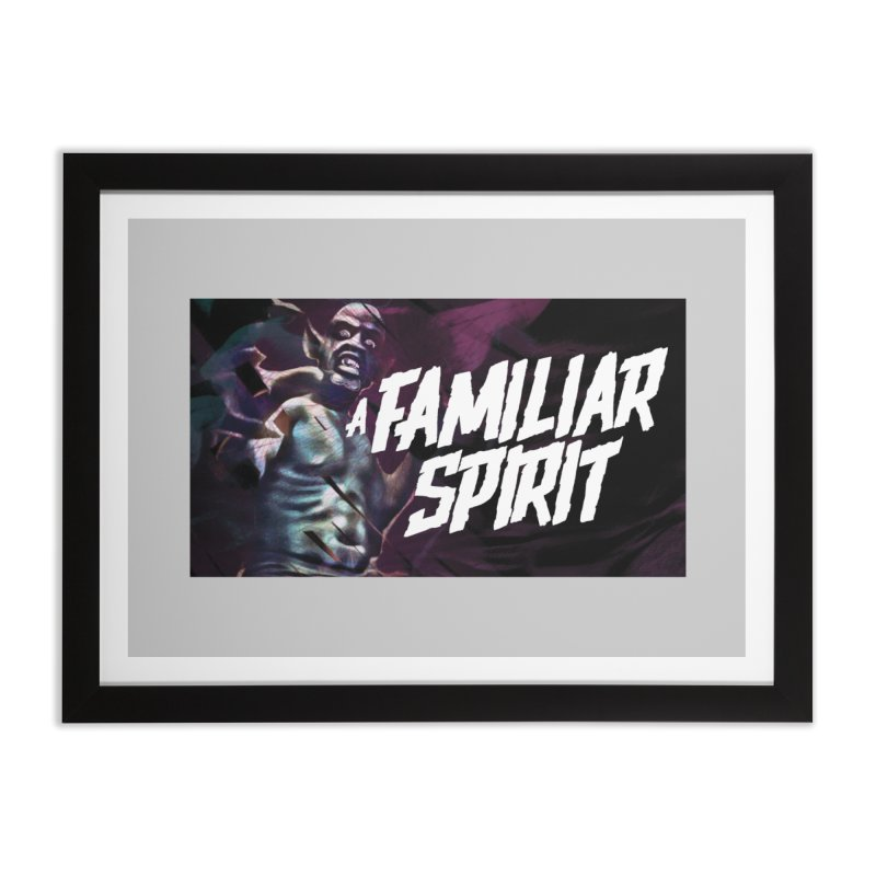 A Familiar Spirit - T-Shirt Home Framed Fine Art Print by The Official Hectic Films Shop