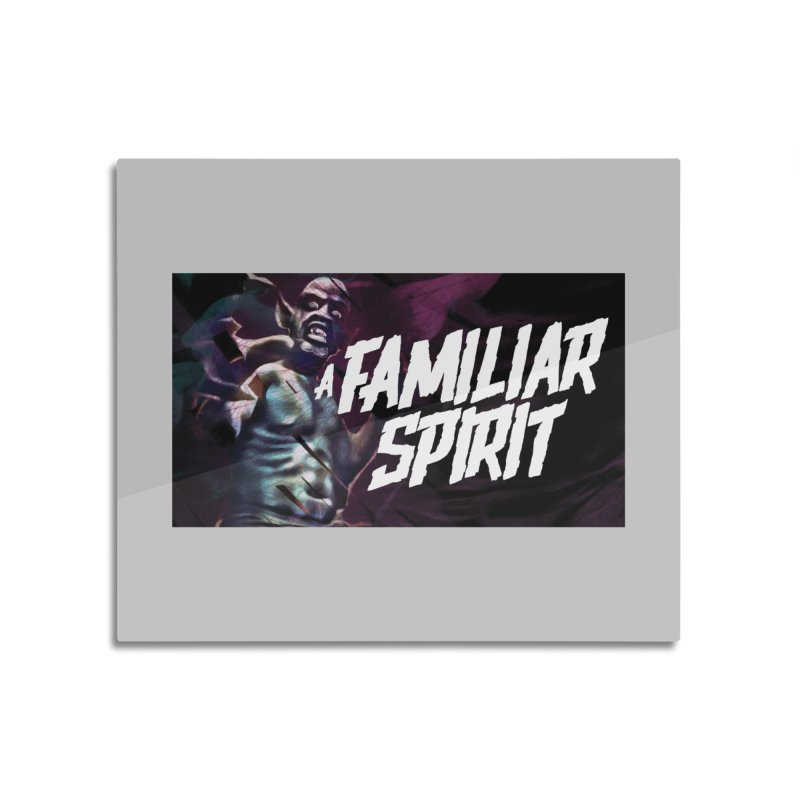 A Familiar Spirit - T-Shirt Home Mounted Acrylic Print by The Official Hectic Films Shop