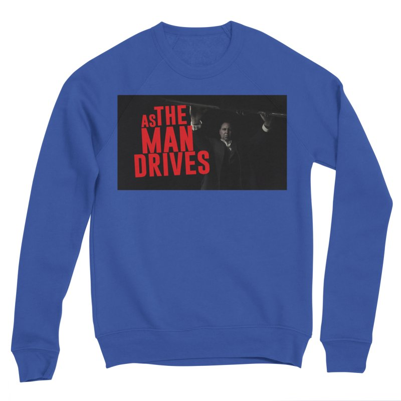 As The Man Drives - T-shirt Women's Sweatshirt by The Official Hectic Films Shop