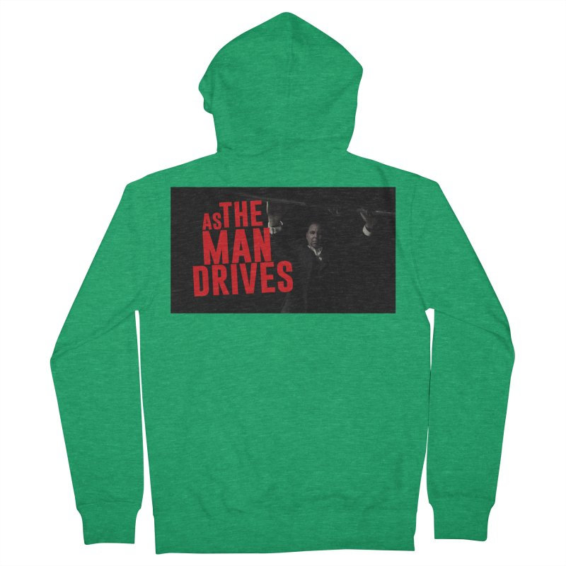 As The Man Drives - T-shirt Women's Zip-Up Hoody by The Official Hectic Films Shop